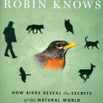 Review – What the Robin Knows: How Birds Reveal the Secrets of the Natural World