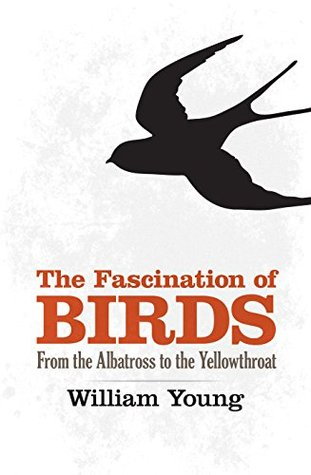 Fascination of Birds: From the Albatross to the Yellowthroat