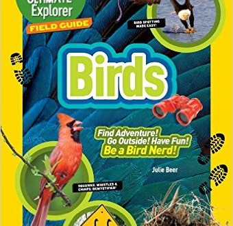 Ultimate Explorer Field Guide: Birds From National Geographic