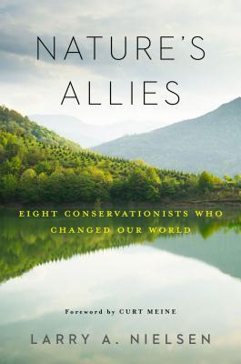 Nature's Allies – Eight Conservationists Who Changed the World